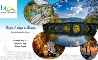 Bosnia 8D/7N and 10D/9N Tour Packages.